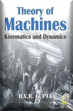 Download Theory of Machines : Kinematics and Dynamics by B V R Gupta PDF  Online