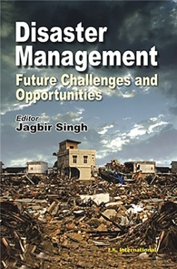 Disaster Management : Future Challenges and Opportunities