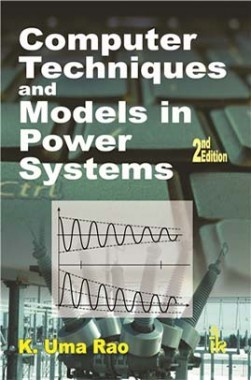 Computer Techniques And Models In Power Systems