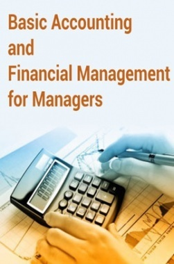 Basic Accounting and Financial Management for Managers