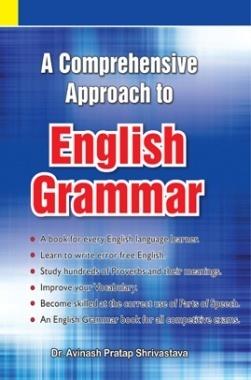 A Comprehensive Approach to English Grammar By Dr. Avinash Pratap Shrivastava