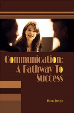 Communication A Pathway To Success By Ratna Juneja