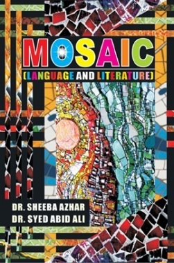 Mosaic By Dr. Sheeba Azhar and Dr. Syed Abid Ali