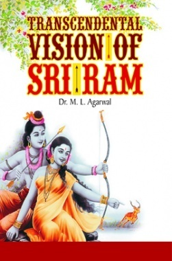 Transcendental Vision of Sri Ram By M L Agrawal
