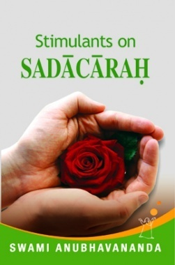 Stimulants on Sadacarah By Swami Anubhavanada