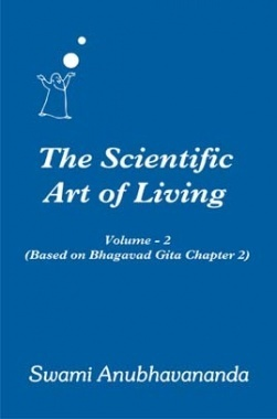 The Scientific Art of Living Volume 2 By Swami Anubhavanada
