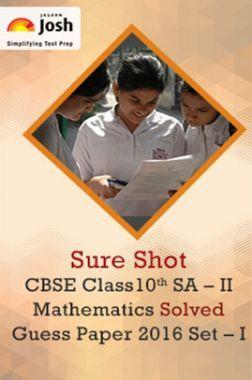 CBSE Class 10th SA-II Mathematics Solved Guess Paper 2016 Set-I