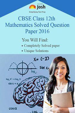 CBSE Class 12th Mathematics Solved Question Paper 2016 (Delhi Set-II)