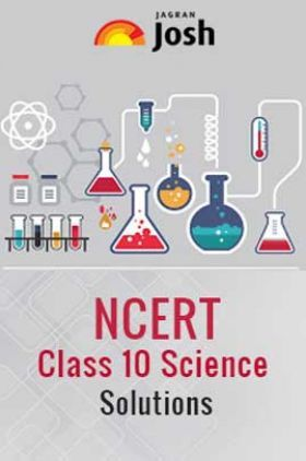 NCERT Class 10th Science Solution