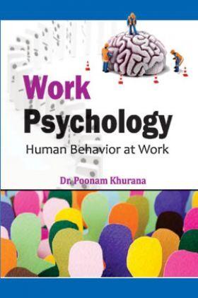 Work Psychology: Human Behavior At Work