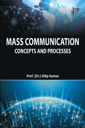 Mass Communication Concepts And Processes