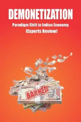 Demonetization: Paradigm Shift In Indian Economy (Experts Review)