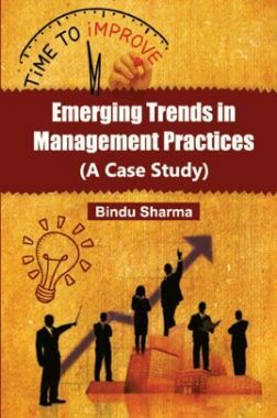 Emerging Trends In Management Practices (A Case Study)