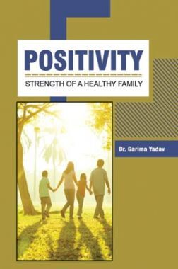 Positivity: Strength Of A Healthy Family