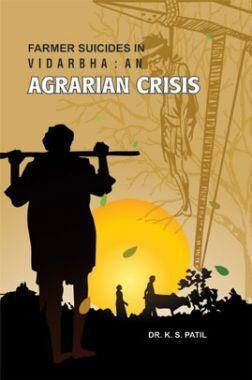 Farmer Sucide In Vidarbha: An Agrarian Crisis