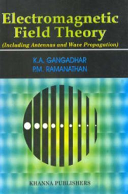 Electromagnetic Field Theory (Including Antennas And Wave Propagation)