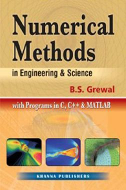 Numerical Methods In Engineering And Science With Programs In C, C++ & Matlab