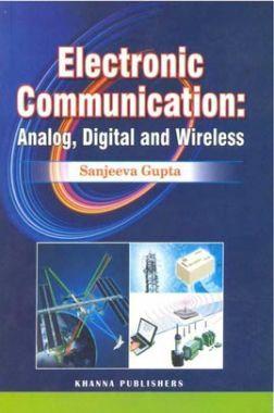 Electronics Communications Analog, Digital And Wireless