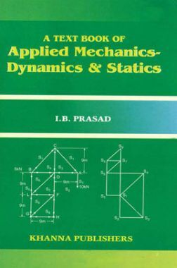 A Text Book Of Applied Mechanics Statics & Dynamics