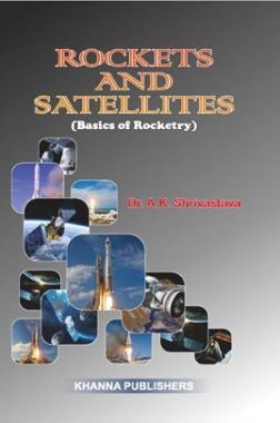Rockets And Satellites (Basics Of Rocketry)