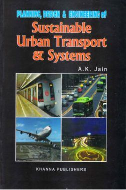 Planning, Design And Engineering Of Sustainable Urban Transport