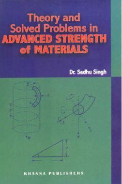 Theory And Solved Problems In Advanced Strength Of Materials