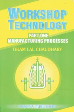 WorkShop Technology Part One Manufacturing Processes
