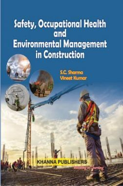 Safety, Occupational, Health & Environmental Management In Construction
