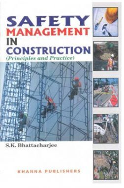 Safety Management In Construction (Principles & Practices)