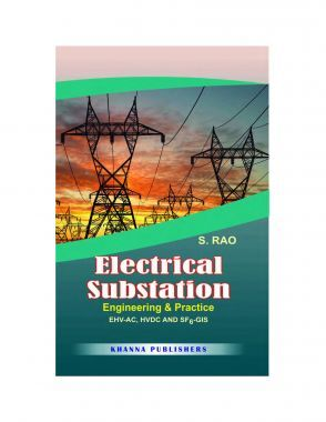 Electrical Substation Engineering And Practice