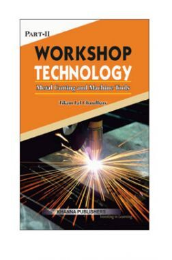 Workshop Technology Part-II (Metal Cutting And Machine Tools)