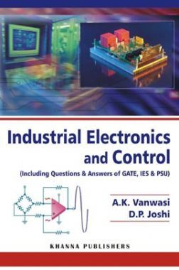 Industrial Electronics And Control (Including Questions & Answers Of GATE, IES & PSU)