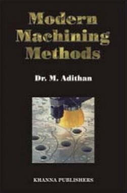 Modern Machining Methods eBook By Dr. M. Adithan