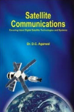 Satellite Communications (Covering latest Digital Satellite Technologies and Systems) eBook By Dr. D.C. Agarwal