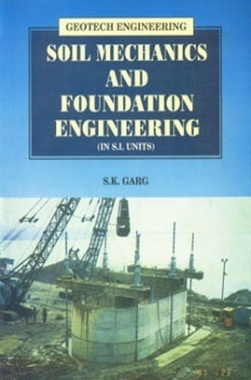 Soil Mechanics and Foundation Engineering eBook By S.K. Garg
