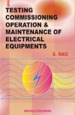 Testing Commissioning & Maintenance of Electrical Equipments eBook By S. Rao