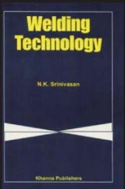 Welding Technology eBook By N.K. Srinivasan