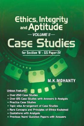 Ethics, Integrity And Aptitude (Volume-II) Case Studies