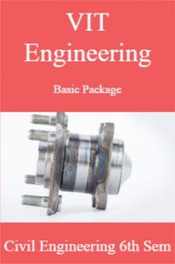 VIT Engineering Basic Package Civil Engineering 6th Sem