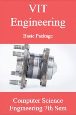 VIT Engineering Basic Package Computer Science Engineering 7th Sem