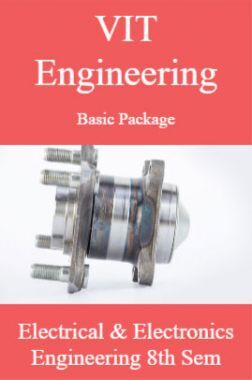 VIT Engineering Basic Package Electrical And Electronics Engineering 8th Sem