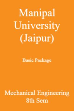 Manipal University (Jaipur) Basic Package Mechanical Engineering 8th Sem