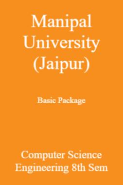 Manipal University (Jaipur) Basic Package Computer Science Engineering 8th Sem