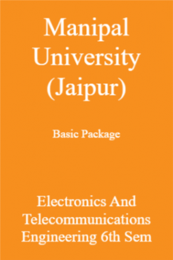 Manipal University (Jaipur) Basic Package Electronics And Telecommunications Engineering 6th Sem