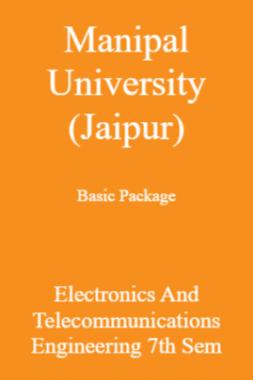 Manipal University (Jaipur) Basic Package Electronics And Telecommunications Engineering 7th Sem