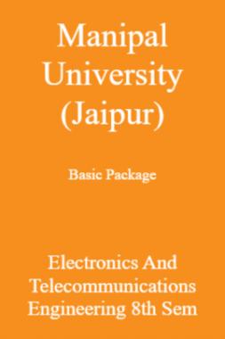Manipal University (Jaipur) Basic Package Electronics And Telecommunications Engineering 8th Sem