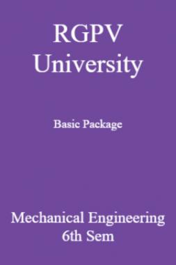 RGPV University Basic Package Mechanical Engineering 6th Sem