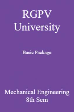 RGPV University Basic Package Mechanical Engineering 8th Sem