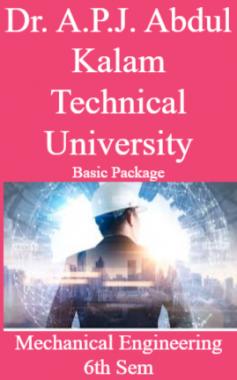 Dr. A.P.J. Abdul Kalam Technical University Basic Package Mechanical Engineering 6th Sem