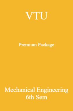 VTU Premium Package Mechanical Engineering VI Sem